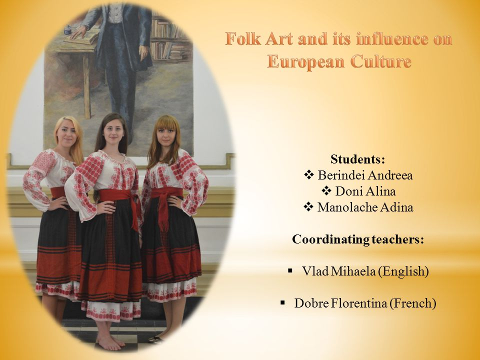 Students:  Berindei Andreea  Doni Alina  Manolache Adina Coordinating teachers:  Vlad Mihaela (English)  Dobre Florentina (French)