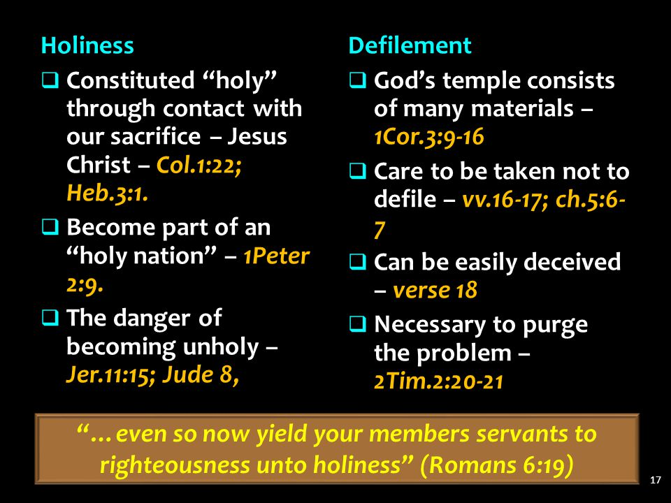 """Holiness  Constituted """"holy"""" through contact with our sacrifice – Jesus Christ – Col.1:22; Heb.3:1.  Become part of an """"holy nation"""" – 1Peter 2:9. """
