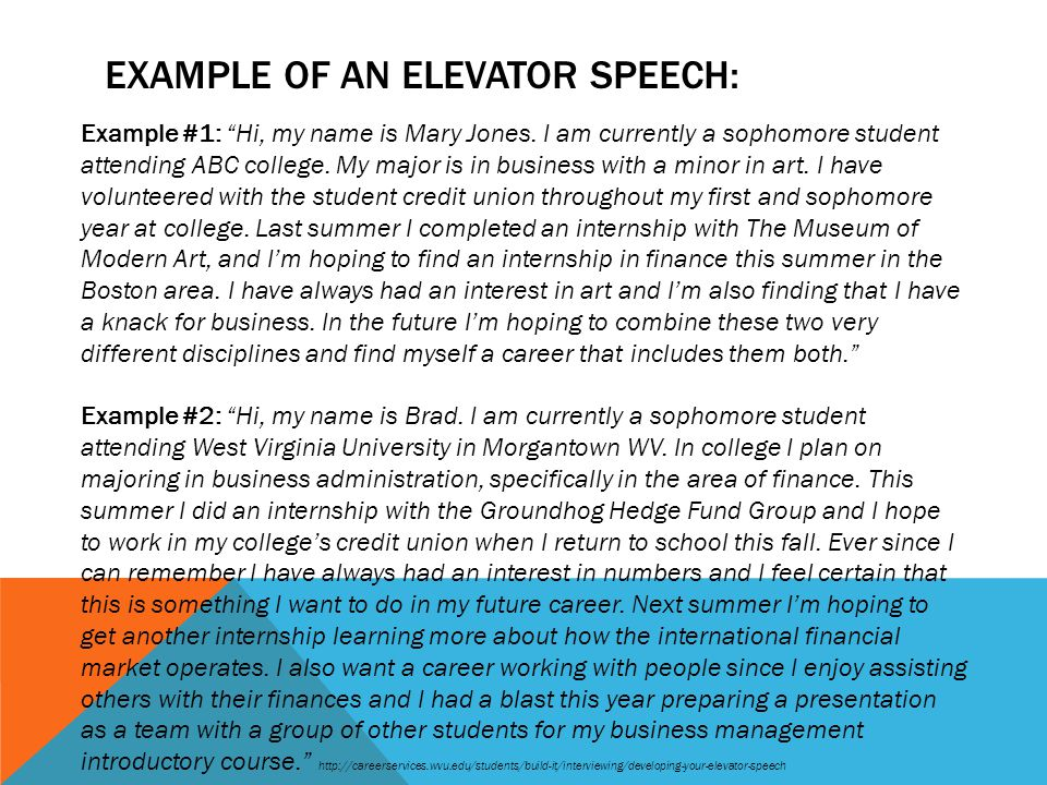 EXAMPLE OF AN ELEVATOR SPEECH: Example #1: Hi, my name is Mary Jones.