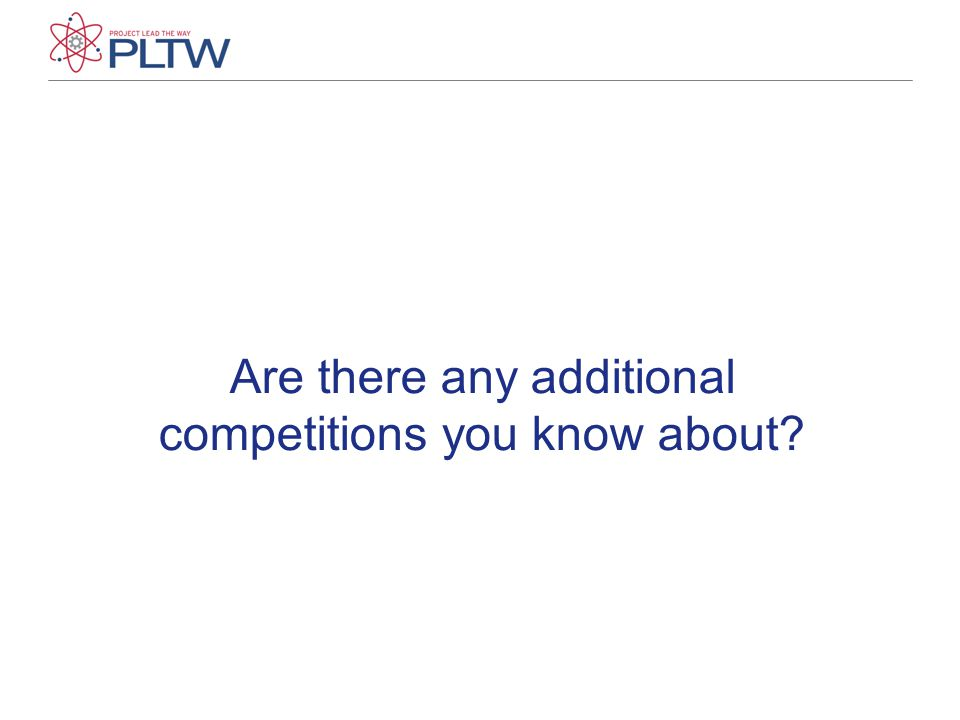 Are there any additional competitions you know about?