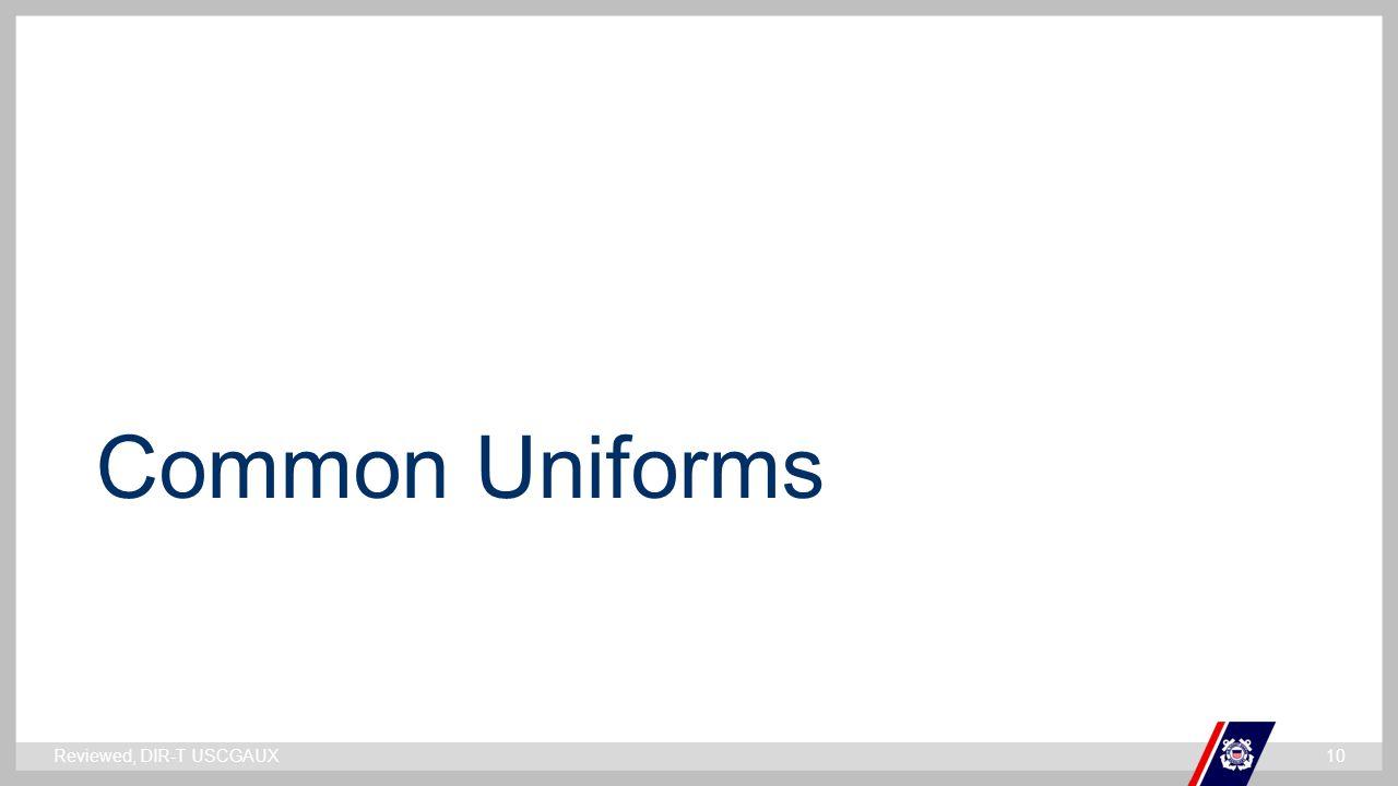 ` Common Uniforms Reviewed, DIR-T USCGAUX10