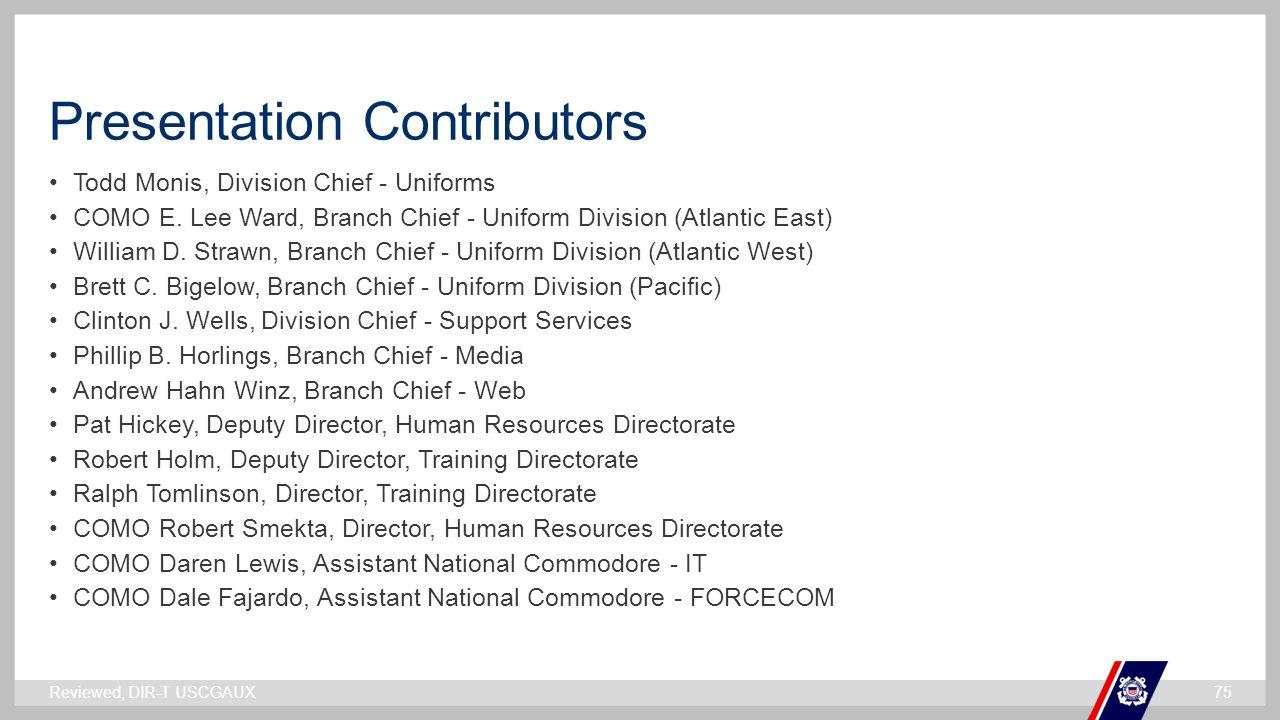 ` Presentation Contributors Todd Monis, Division Chief - Uniforms COMO E. Lee Ward, Branch Chief - Uniform Division (Atlantic East) William D. Strawn,