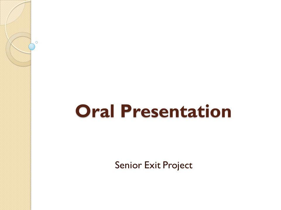 Oral Presentation Senior Exit Project