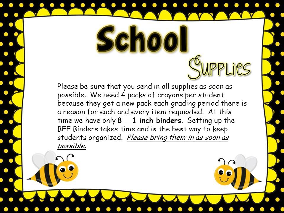 Please be sure that you send in all supplies as soon as possible.