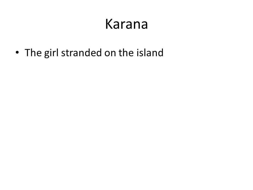 Karana The girl stranded on the island