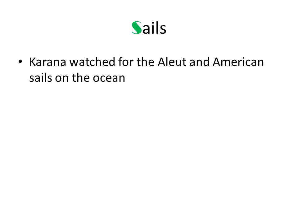 S ails Karana watched for the Aleut and American sails on the ocean