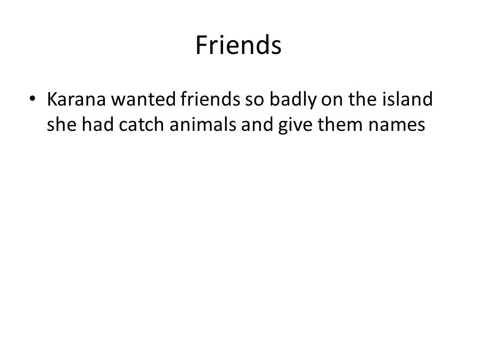 Galas-at The name Karana's tribe gave their island