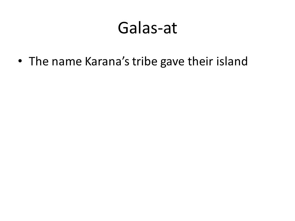 Galas-at The name Karana's tribe gave their island