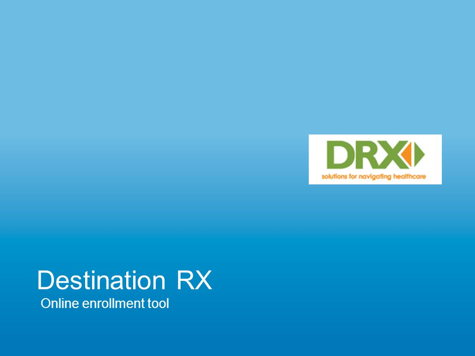 Destination RX Online enrollment tool
