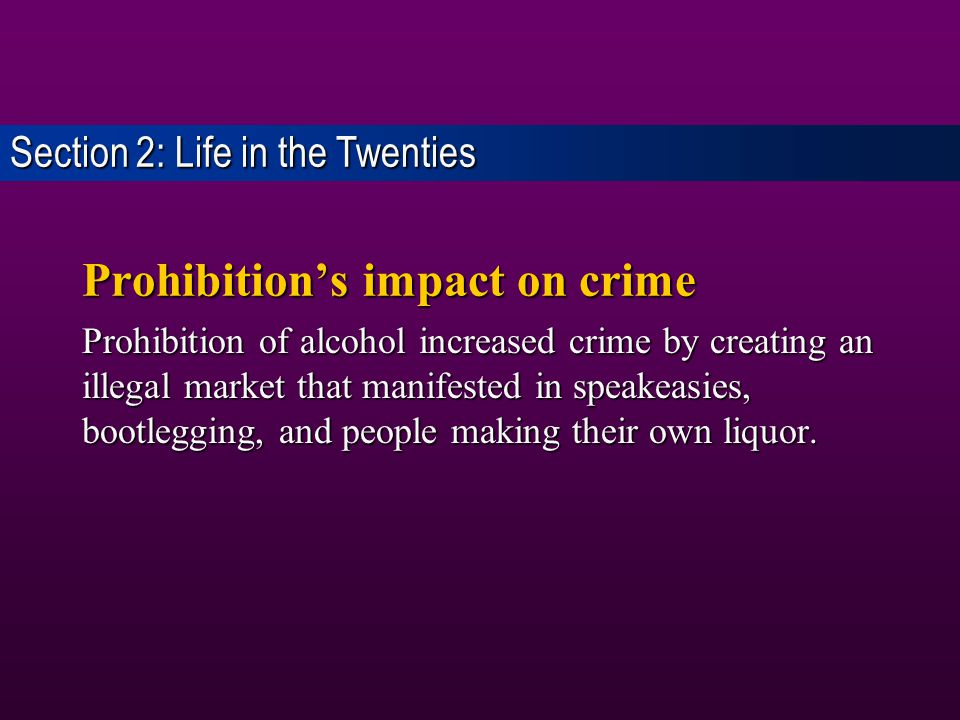 Objectives: What impact did prohibition have on crime? What impact did prohibition have on crime? What were the characteristics of the new youth cultu