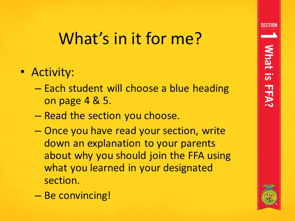 What's in it for me? Activity: – Each student will choose a blue heading on page 4 & 5. – Read the section you choose. – Once you have read your secti