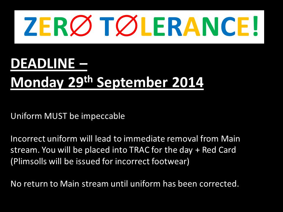 DEADLINE – Monday 29 th September 2014 Uniform MUST be impeccable Incorrect uniform will lead to immediate removal from Main stream. You will be place