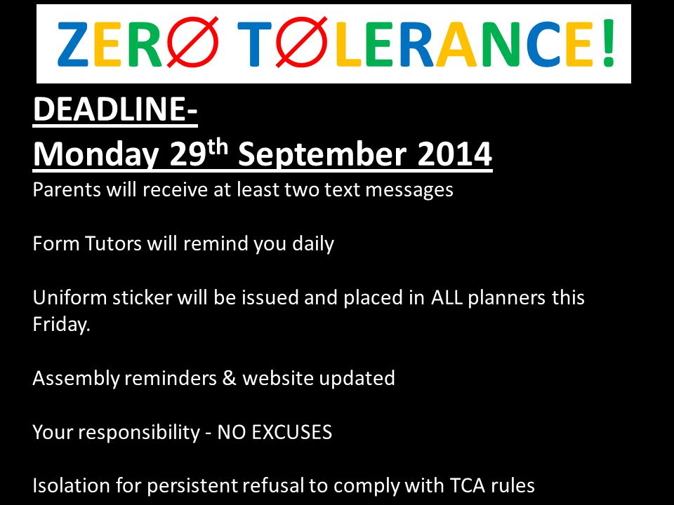 DEADLINE- Monday 29 th September 2014 Parents will receive at least two text messages Form Tutors will remind you daily Uniform sticker will be issued