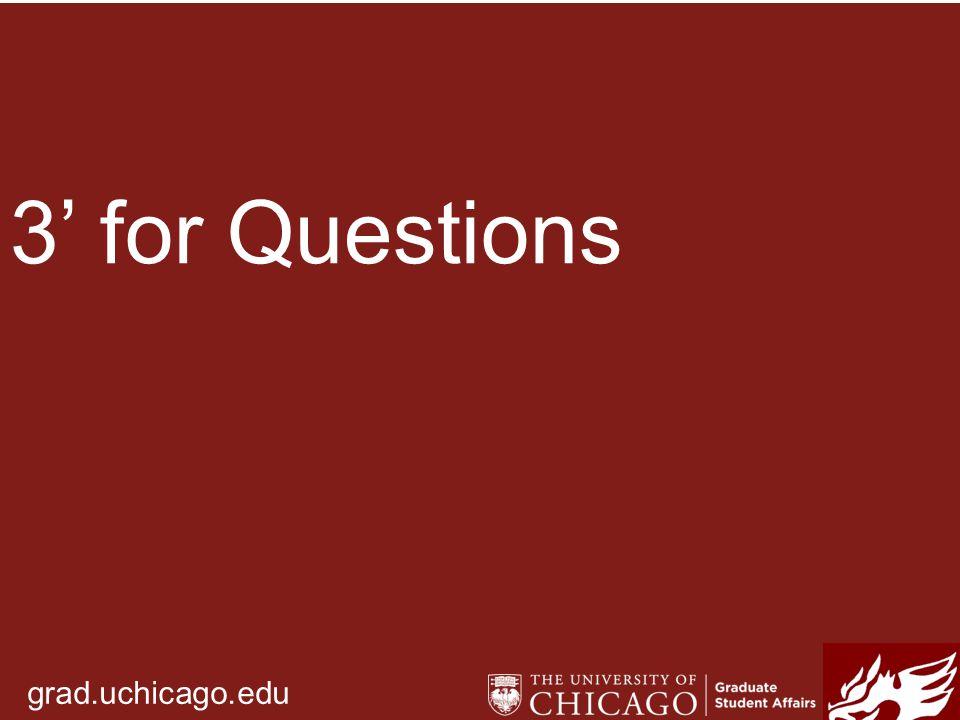 grad.uchicago.edu 3' for Questions