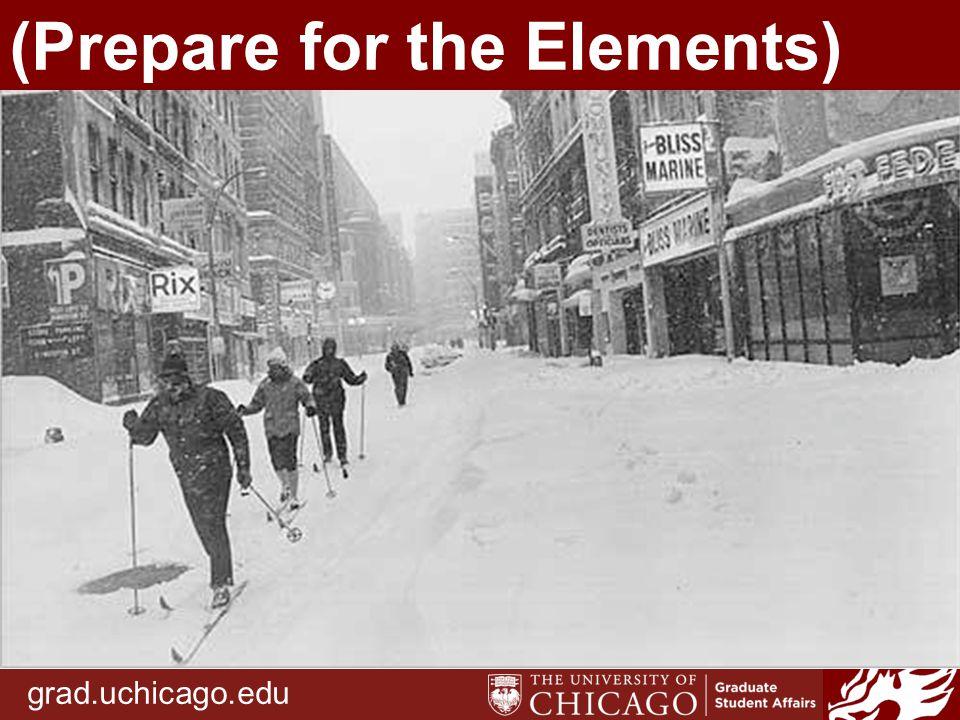 grad.uchicago.edu (Prepare for the Elements)