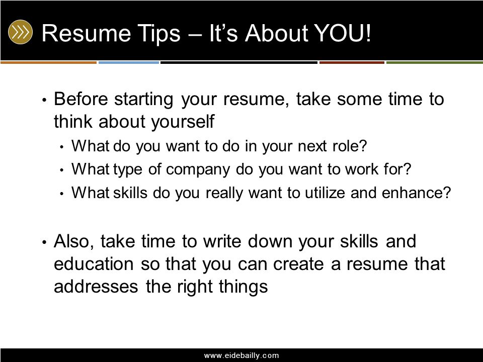 www.eidebailly.com Resume Tips – It's About YOU.