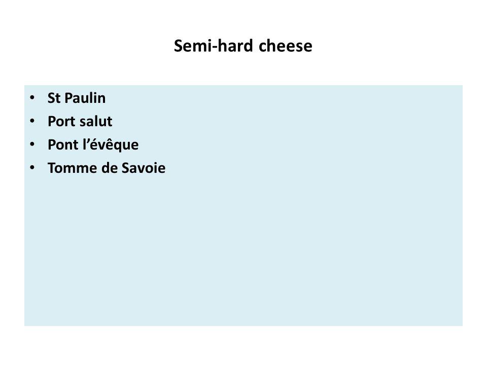 Semi-hard cheese St Paulin Port salut Pont l'évêque Tomme de Savoie