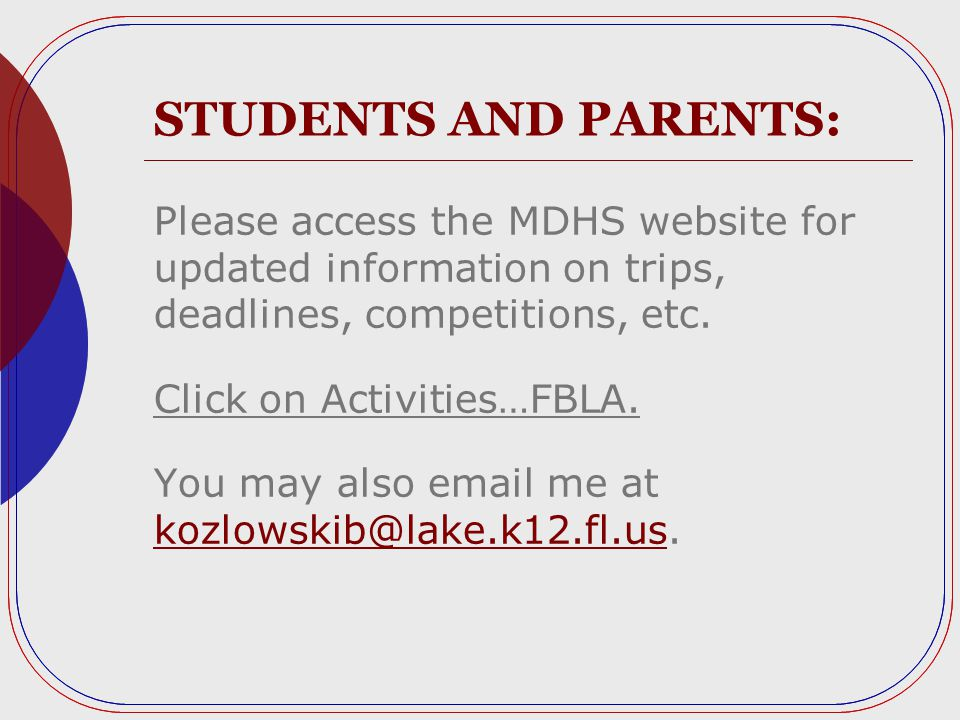 STUDENTS AND PARENTS: Please access the MDHS website for updated information on trips, deadlines, competitions, etc.