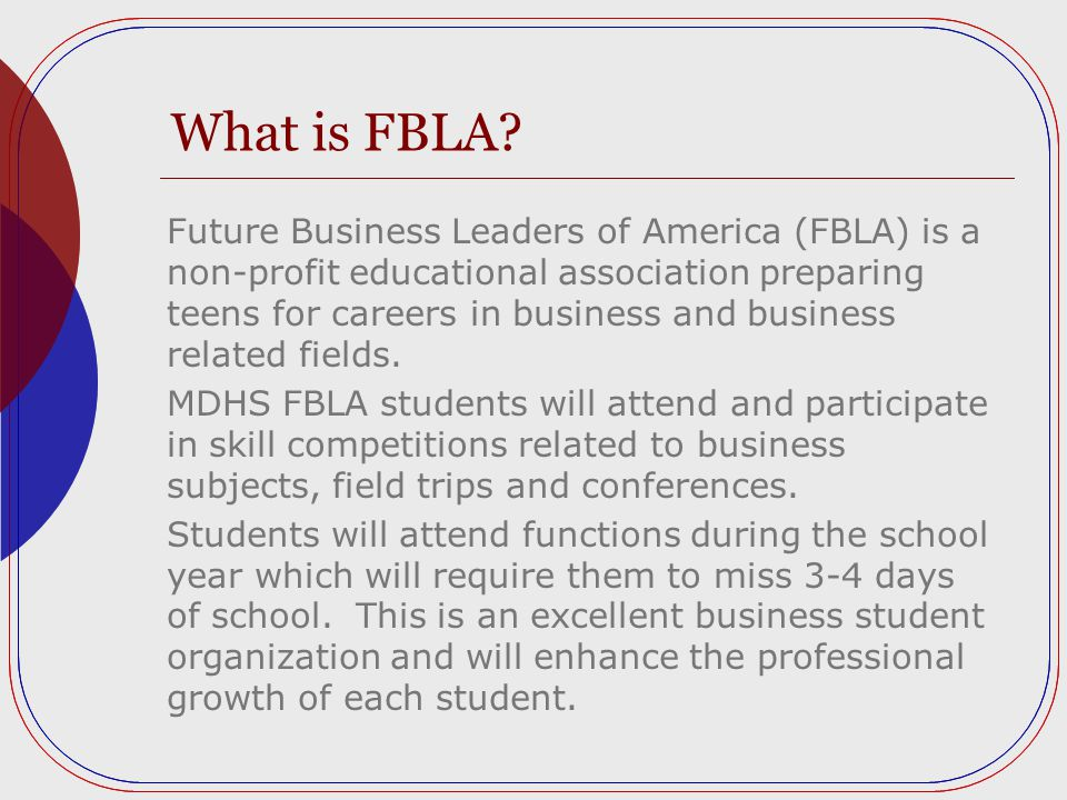 Requirements FBLA Membership Students may be required to be currently enrolled in or previously taken a business course, CCC or Intro to Technology to qualify for membership.