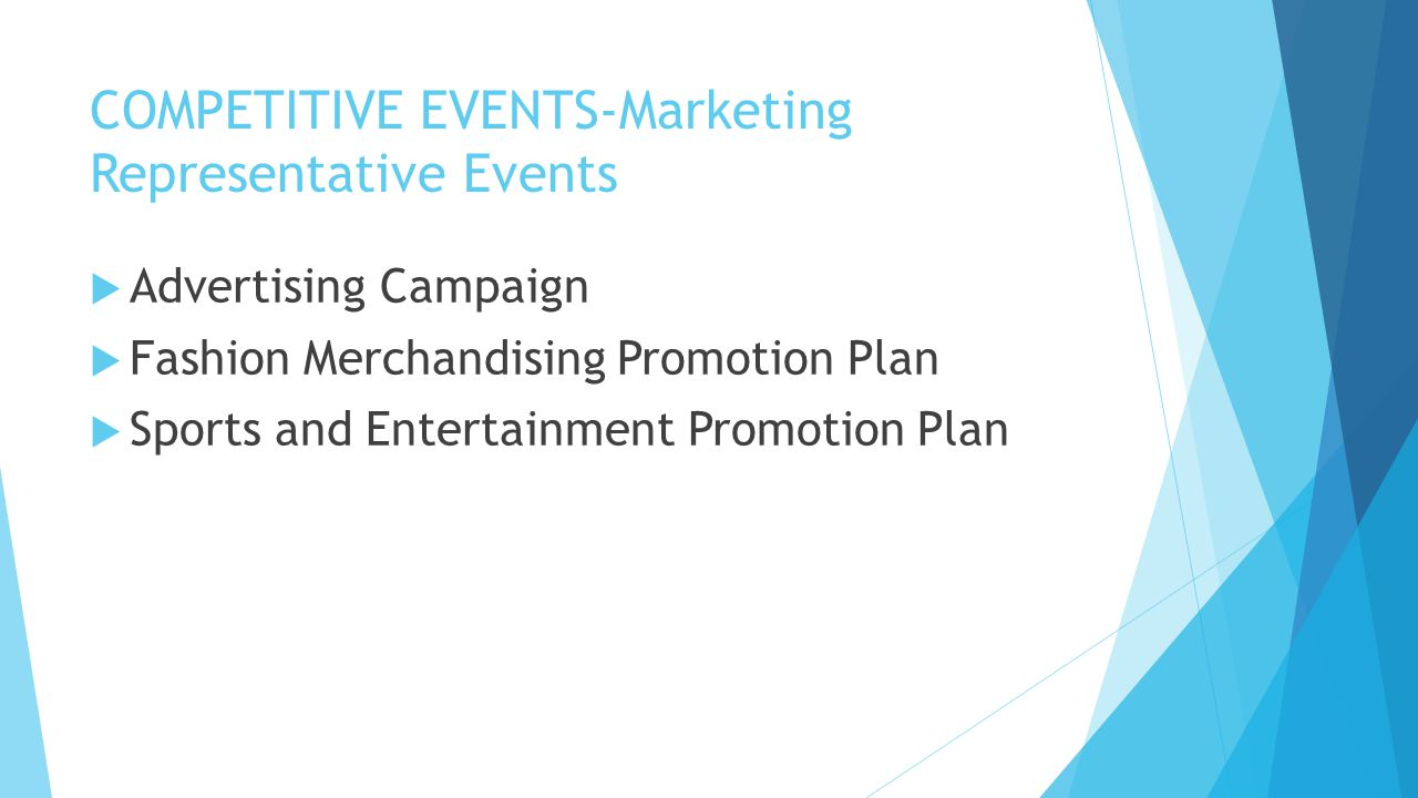 COMPETITIVE EVENTS-Marketing Representative Events  Advertising Campaign  Fashion Merchandising Promotion Plan  Sports and Entertainment Promotion
