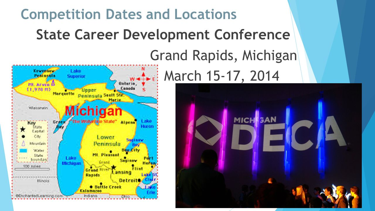 Competition Dates and Locations State Career Development Conference Grand Rapids, Michigan March 15-17, 2014