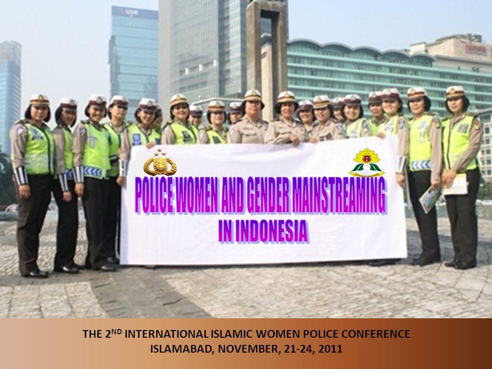 1 THE 2 ND INTERNATIONAL ISLAMIC WOMEN POLICE CONFERENCE ISLAMABAD, NOVEMBER, 21-24, 2011