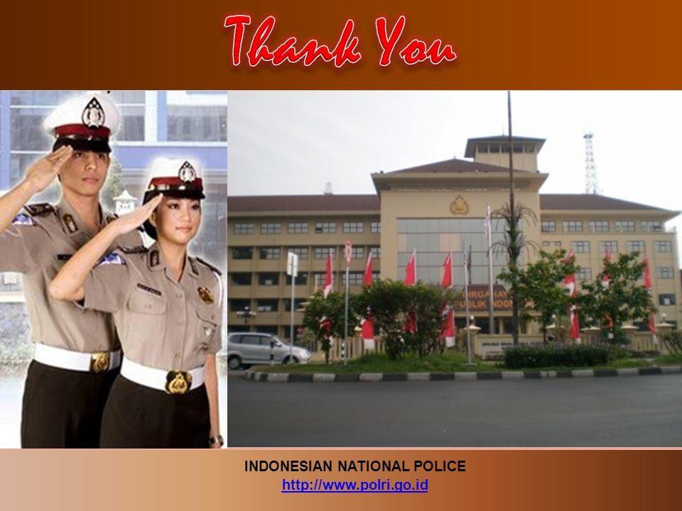 INDONESIAN NATIONAL POLICE http://www.polri.go.id