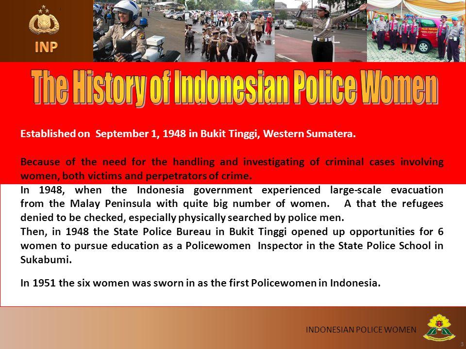 3 Established on September 1, 1948 in Bukit Tinggi, Western Sumatera.