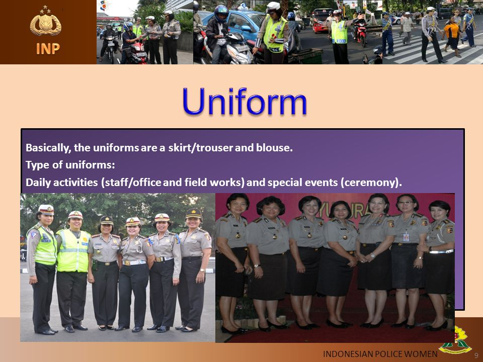 9 9 Basically, the uniforms are a skirt/trouser and blouse.