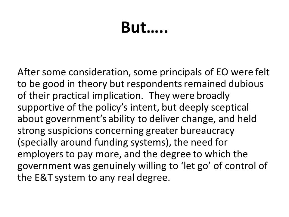 But….. After some consideration, some principals of EO were felt to be good in theory but respondents remained dubious of their practical implication.