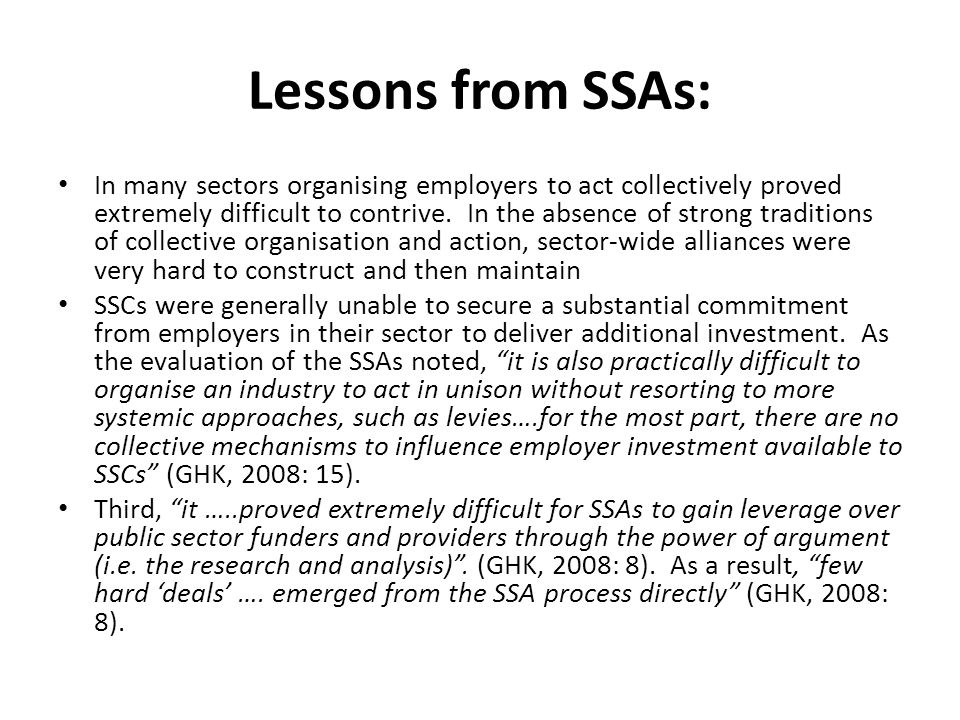 Lessons from SSAs: In many sectors organising employers to act collectively proved extremely difficult to contrive. In the absence of strong tradition