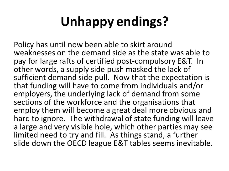 Unhappy endings? Policy has until now been able to skirt around weaknesses on the demand side as the state was able to pay for large rafts of certifie