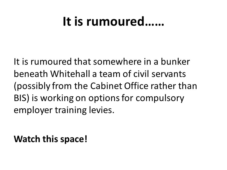 It is rumoured…… It is rumoured that somewhere in a bunker beneath Whitehall a team of civil servants (possibly from the Cabinet Office rather than BI