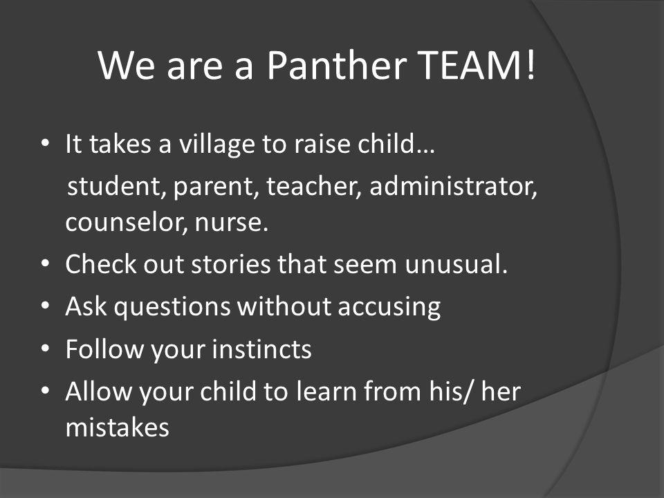 It takes a village to raise child… student, parent, teacher, administrator, counselor, nurse.