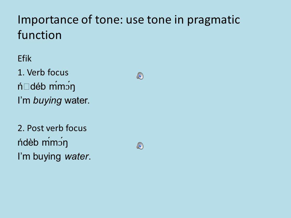 Importance of tone: grammatical tone Mambila Negation 1.