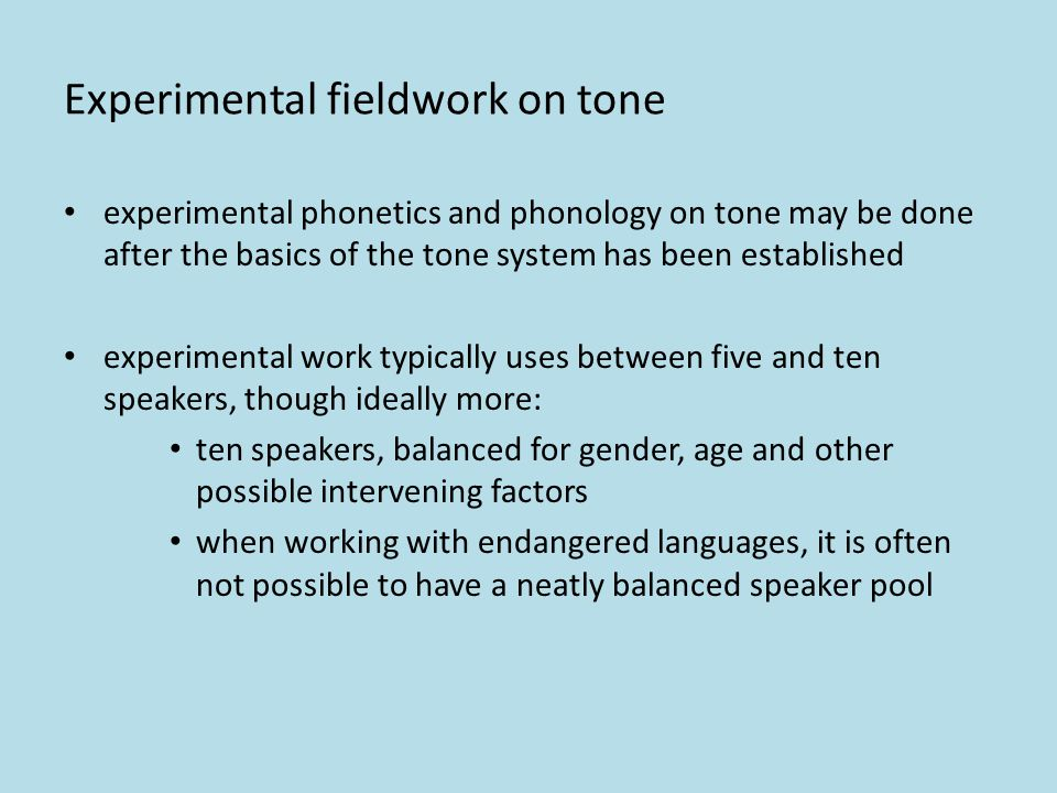 Recording tone the basic principles followed in recording tone are the same as those used in recording other speech samples to be included in a docume