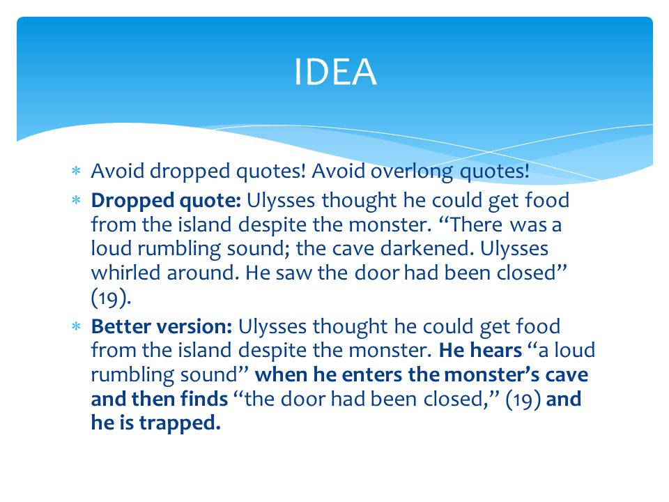 " Avoid dropped quotes! Avoid overlong quotes!  Dropped quote: Ulysses thought he could get food from the island despite the monster. ""There was a lo"