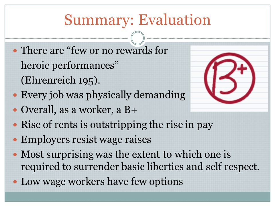 Summary: Evaluation There are few or no rewards for heroic performances (Ehrenreich 195).