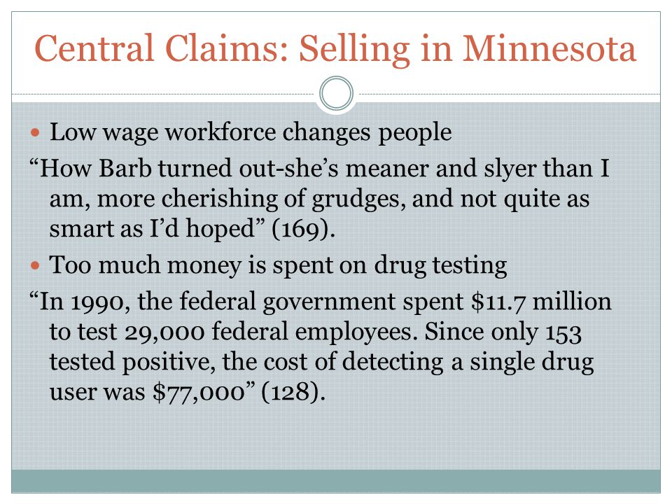 Central Claims: Selling in Minnesota Low wage workforce changes people How Barb turned out-she's meaner and slyer than I am, more cherishing of grudges, and not quite as smart as I'd hoped (169).