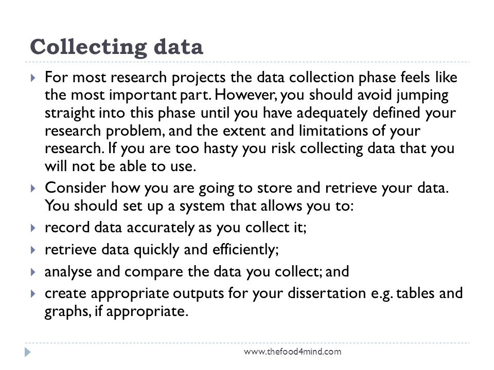 Collecting data  For most research projects the data collection phase feels like the most important part.