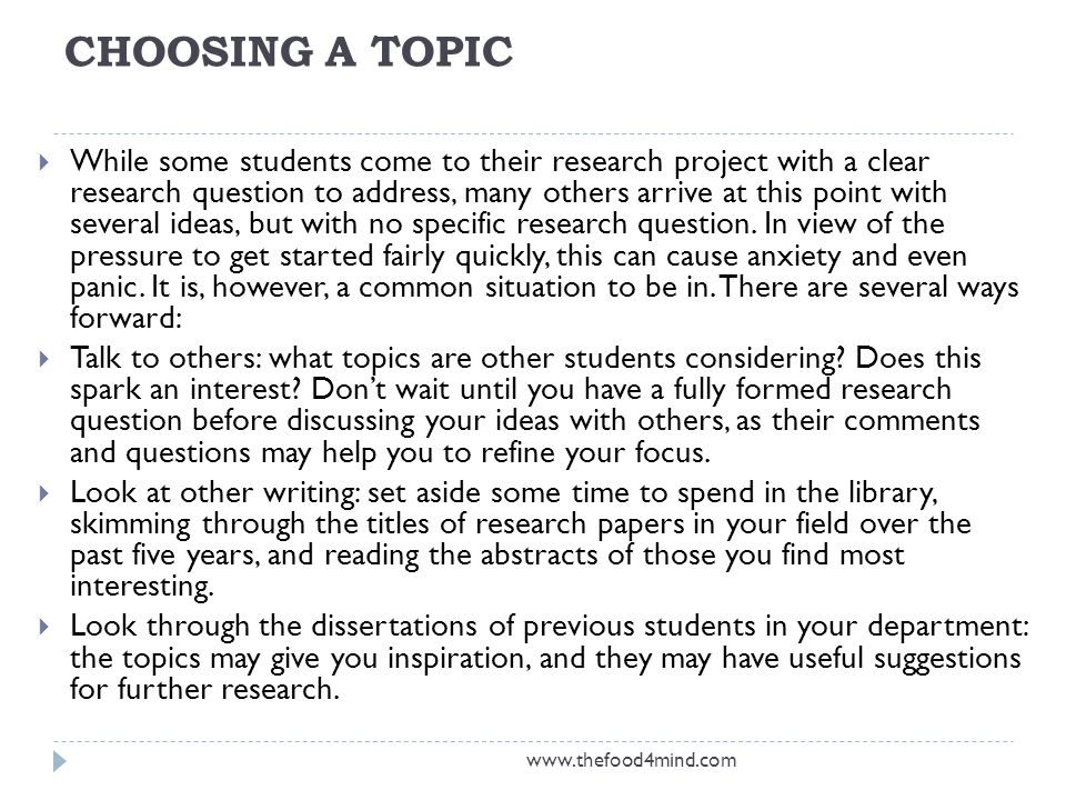 CHOOSING A TOPIC  While some students come to their research project with a clear research question to address, many others arrive at this point with several ideas, but with no specific research question.