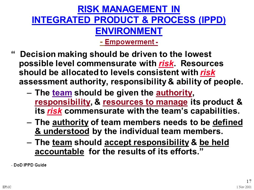 EPMC1 Nov 2001 16 RISK PLANNING Develop an Organized, Comprehensive, & Iterative Approach for an Effective Acquisition Risk Management Program Train I