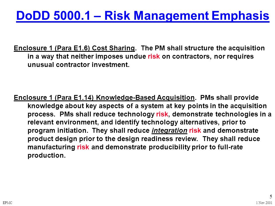 EPMC1 Nov 2001 4 RISK STUDY FINDINGS Risk Management concepts: - Strong on knowledge - Generally weak on application Knowledge & Application of Risk Management - Information Systems especially weak Risk Management Training needs to emphasize more application - Practical exercises - Integration with other tools available to PM