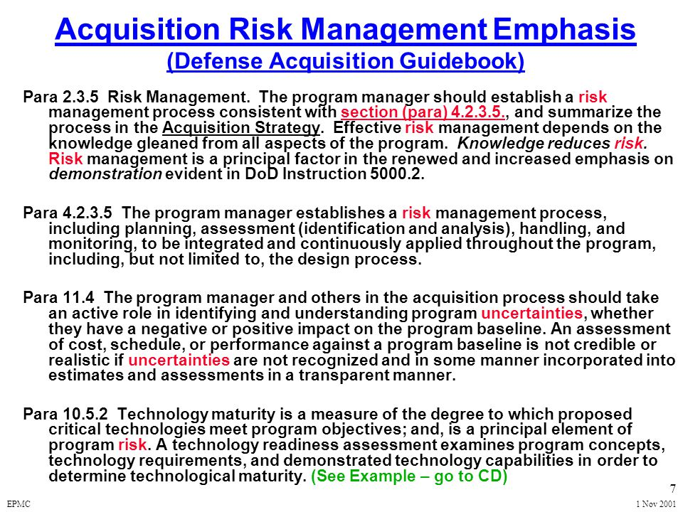 EPMC1 Nov 2001 37 Risk Identification Use brainstorming to identify the risks associated with each requirement Rank each risk on: –Probability –Impact Probability - Scale 1 to 5 Impact - Negligible to Critical