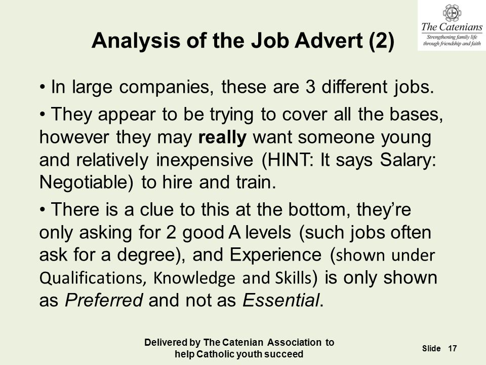 Analysis of the Job Advert (2) In large companies, these are 3 different jobs. They appear to be trying to cover all the bases, however they may reall