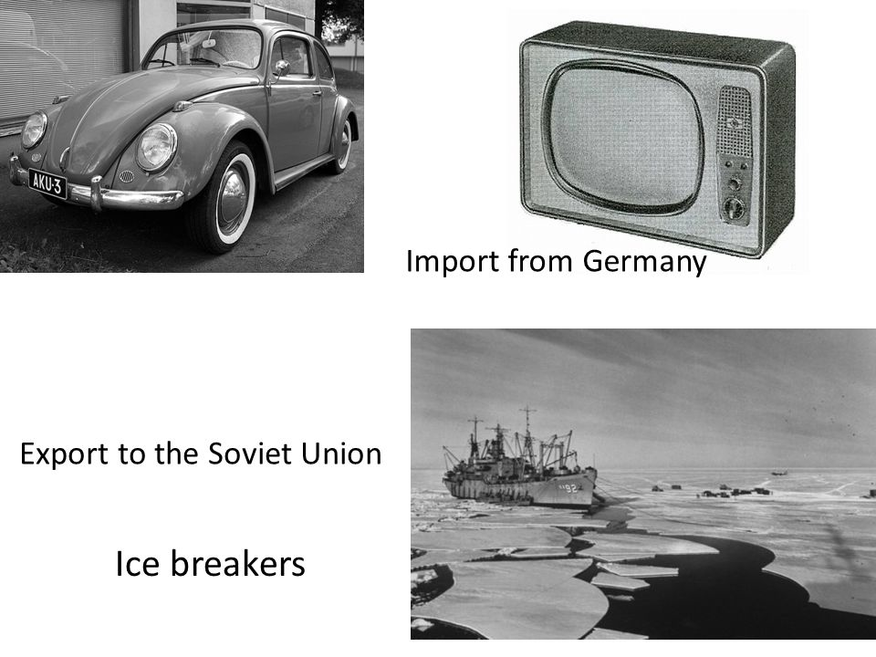 Export to the Soviet Union Ice breakers Import from Germany