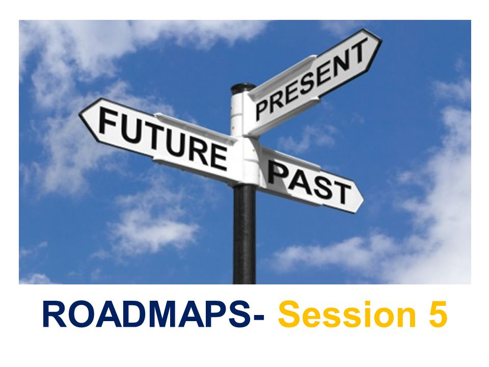 ROADMAPS- Session 5