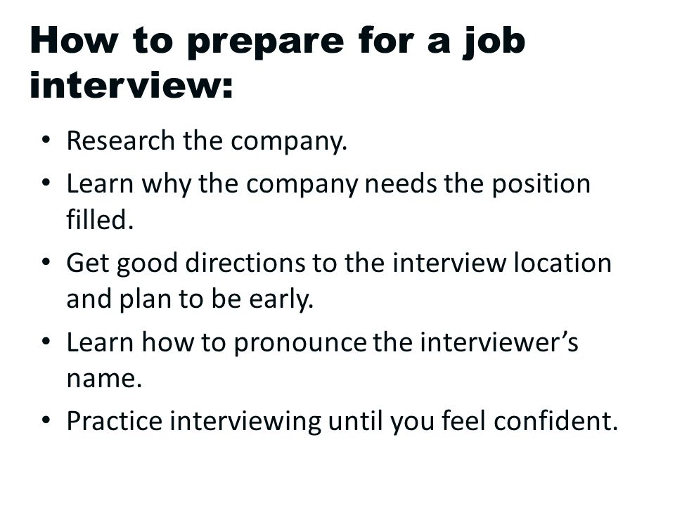 How to prepare for a job interview: Research the company.