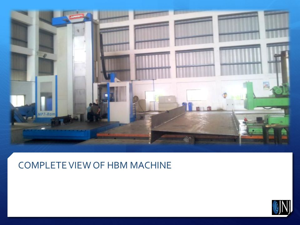 COMPLETE VIEW OF HBM MACHINE