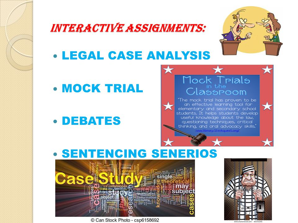 INTERACTIVE ASSIGNMENTS: LEGAL CASE ANALYSIS MOCK TRIAL DEBATES SENTENCING SENERIOS